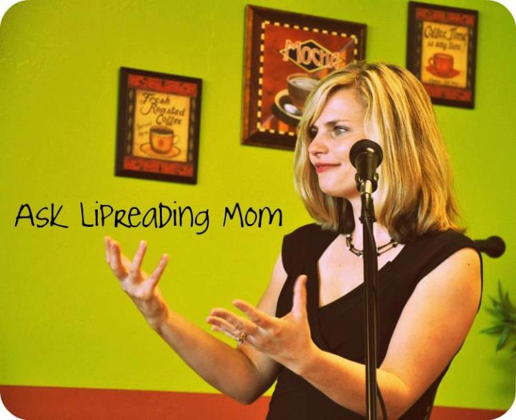 Ask Lipreading Mom